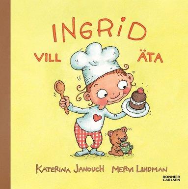 bokomslag Ingrid vill äta