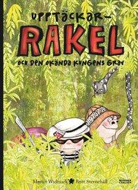 bokomslag Upptäckar-Rakel och den okända kungens grav