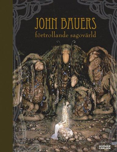 bokomslag John Bauers förtrollande sagovärld