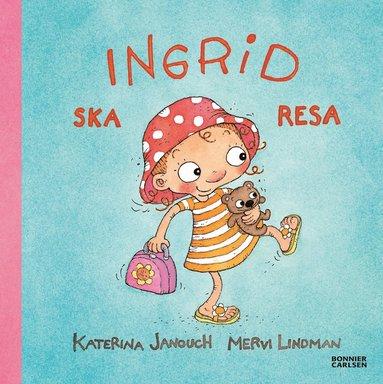 bokomslag Ingrid ska resa