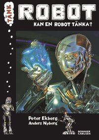 bokomslag Tänk Robot : kan en robot tänka?