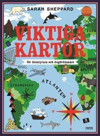 bokomslag Viktiga kartor : för äventyrare och dagdrömmare