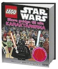 bokomslag LEGO Star Wars : stora guiden till alla karaktärerna