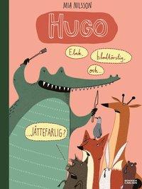 bokomslag Hugo - elak, blodtörstig och jättefarlig?