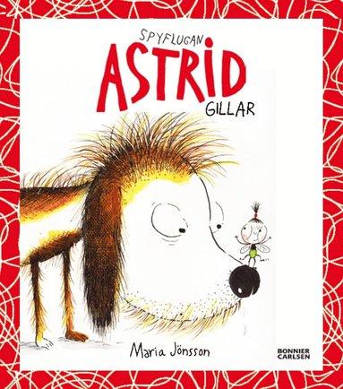 bokomslag Spyflugan Astrid gillar