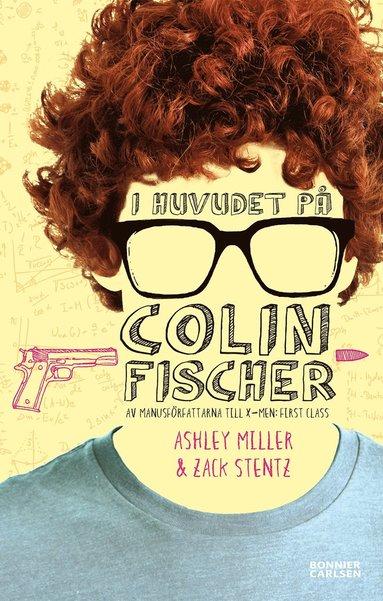 bokomslag I huvudet på Colin Fischer