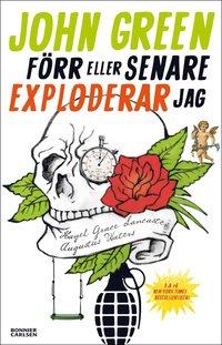 bokomslag Förr eller senare exploderar jag
