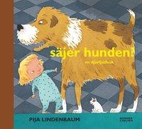 bokomslag Säjer hunden? : en djurljudbok