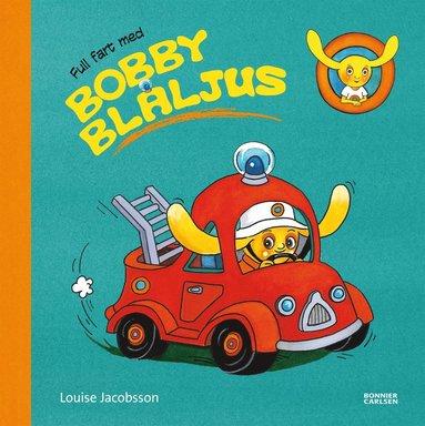 bokomslag Full fart med Bobby Blåljus