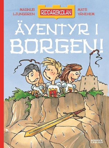 bokomslag Äventyr i borgen! : samlingsvolym