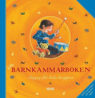 bokomslag Lilla barnkammarboken. Sånger för hela kroppen, inkl DVD