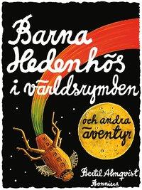 bokomslag Barna Hedenhös i världsrymden och andra äventyr