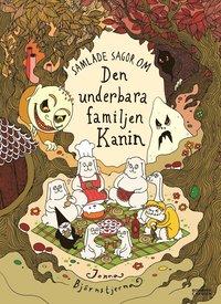 bokomslag Samlade sagor om den underbara familjen Kanin