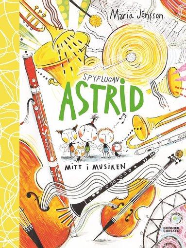 bokomslag Spyflugan Astrid mitt i musiken