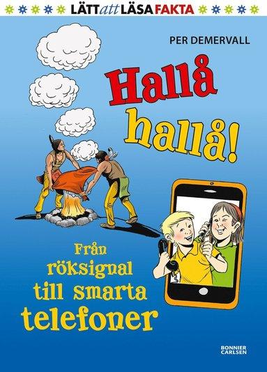 bokomslag Hallå hallå! : från röksignal till smarta telefoner