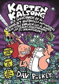 bokomslag Kapten Kalsong och invasionen av de osannolikt ondskefulla mattanterna från yttre rymden...