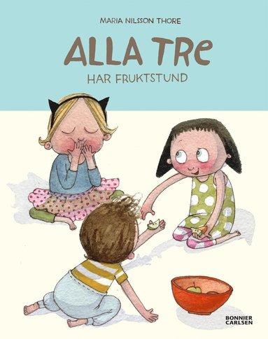 bokomslag Alla tre har fruktstund