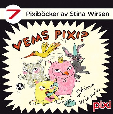 bokomslag Vems Pixi? : 7 Pixiböcker av Stina Wirsén