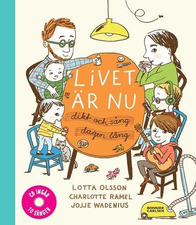 bokomslag Livet är nu : dikt och sång dagen lång (inkl cd)