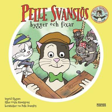 bokomslag Pelle Svanslös bygger och fixar