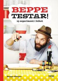 bokomslag Beppe testar! 15 experiment i köket