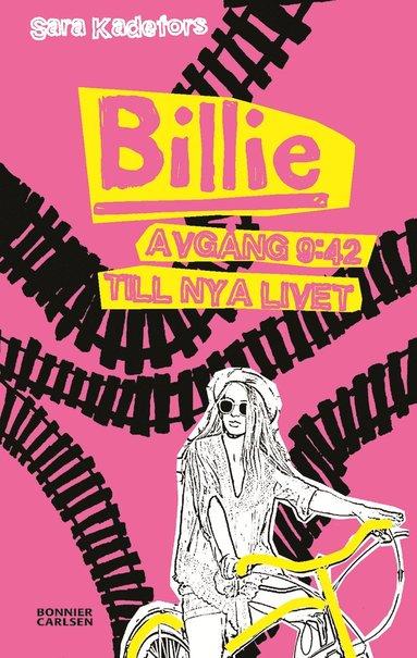 bokomslag Billie. Avgång 9:42 till nya livet