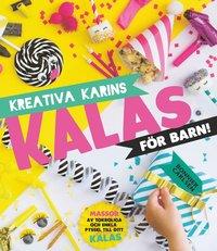 bokomslag Kreativa Karins kalas för barn