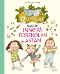 bokomslag Alla tre inne på förskolan Ärtan
