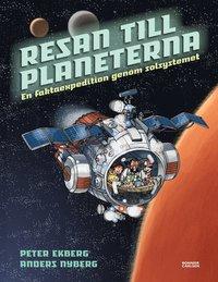 bokomslag Resan till planeterna : en faktaexpedition genom solsystemet