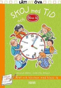 bokomslag Skoj med tid och Klass 1b