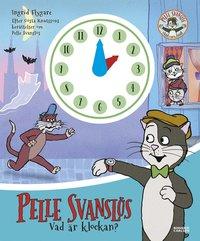 bokomslag Vad är klockan, Pelle Svanslös?