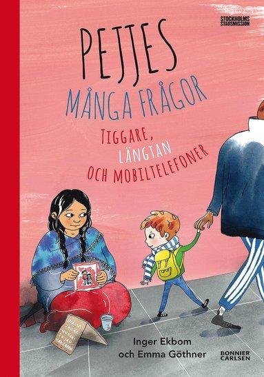 bokomslag Pejjes många frågor - tiggare, längtan och mobiltelefoner