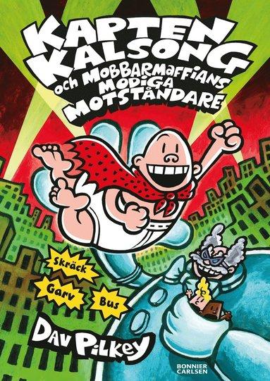 bokomslag Kapten Kalsong och mobbarmaffians modiga motståndare