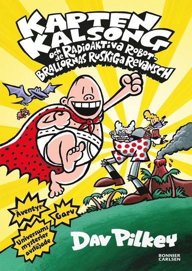 bokomslag Kapten Kalsong och de radioaktiva robotbrallornas ruskiga revansch