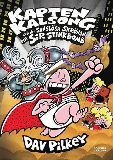 bokomslag Kapten Kalsong och den sanslösa skrönan om Sir Stinkbomb