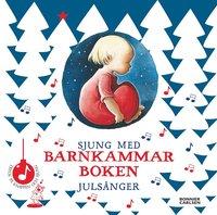 bokomslag Sjung med barnkammarboken : julsånger