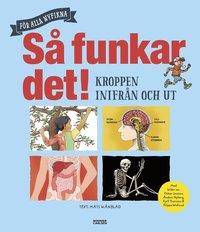 bokomslag Så funkar det! : kroppen inifrån och ut