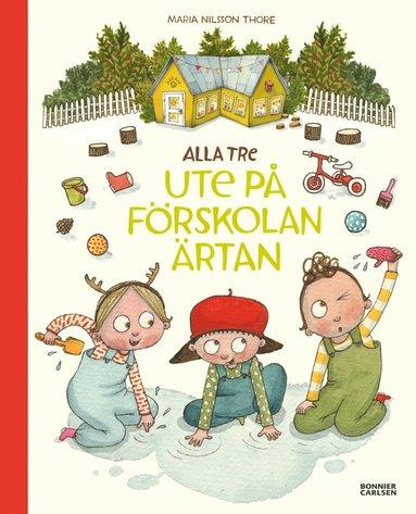 bokomslag Alla tre ute på förskolan Ärtan