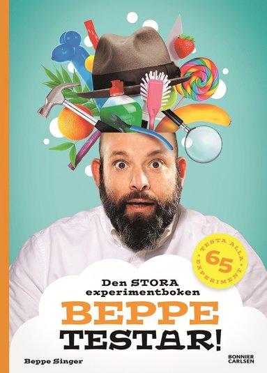 bokomslag Beppe testar! Den stora experimentboken