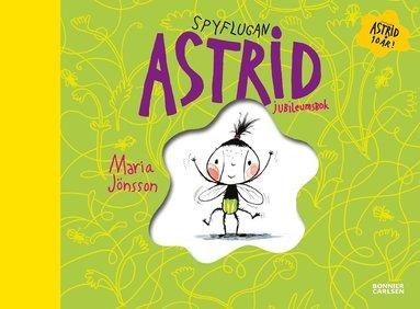 bokomslag Spyflugan Astrid - Jubileumsbok