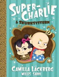 bokomslag Super-Charlie och skurksystern