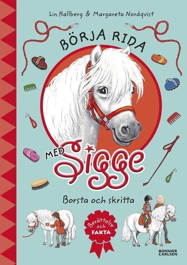 bokomslag Börja rida med Sigge : borsta och skritta