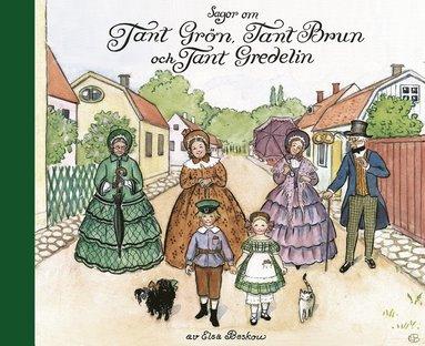 bokomslag Sagor om Tant Grön, Tant Brun och Tant Gredelin