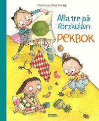 bokomslag Alla tre på förskolan. Pekbok
