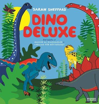 bokomslag Dino deluxe : det bästa ur Massor av dinosaurier + Varning för köttgänget