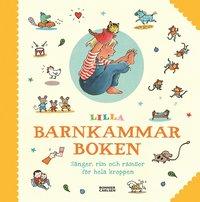 bokomslag Lilla barnkammarboken : sånger, rim och ramsor för hela kroppen