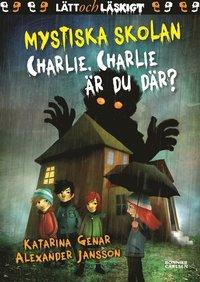 bokomslag Mystiska skolan. Charlie, Charlie, är du där?