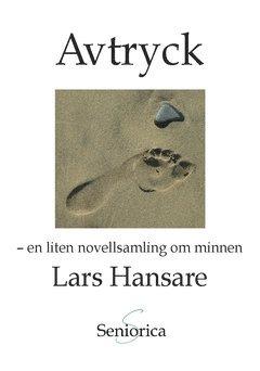 bokomslag Avtryck : en liten novellsamling om minnen