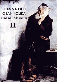 bokomslag Sanna och osannolika dalahistorier II