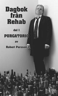 bokomslag Dagbok från Rehab. Del 1, Purgatorio